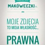 Moje zdjęcia - moja własność prawna! Kampania Makóweczek.pl